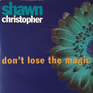 "Shawn Christopher - Don't Lose The Magic (7"") (G+/VG)"